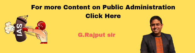 Public Administration by G Rajput - Notes of Public Administration